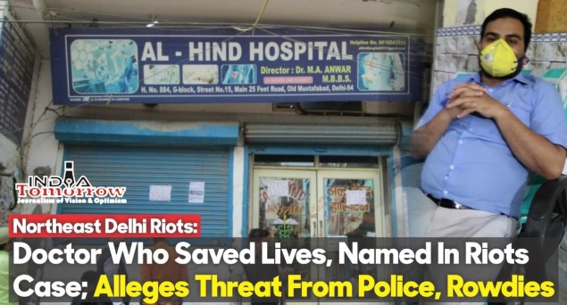 Northeast Delhi Riots: Doctor Who Saved Lives, Named In Riots Case; Alleges Threat From Police, Rowdies